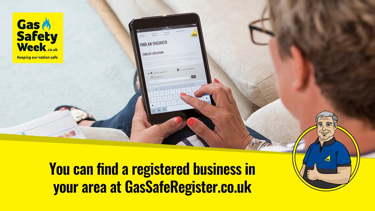Find a registered business in your area at GasSafeRegister.co.uk