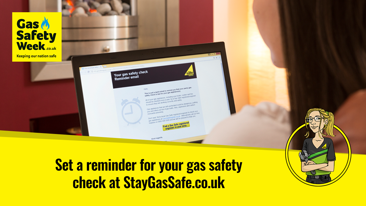 Set a reminder for your gas safety check at StayGasSafe.co.uk